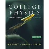 College Physics A Strategic Approach Volume 1 (Chs. 1-16) with MasteringPhysics