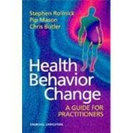 Health Behavior Change : A Guide for Practitioners