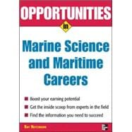 Opportunities in Marine Science and Maritime Careers, revised edition