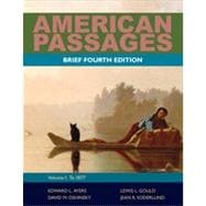 American Passages: A History of the United States, Volume 1: To 1877, Brief, 4th Edition