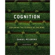 Cognition : Exploring the Science of the Mind