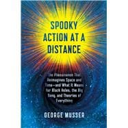Spooky Action at a Distance The Phenomenon That Reimagines Space and Time--and What It Means for Black Holes, the Big Bang, and Theories of Everything 9780374298517R