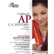 Cracking the AP U.S. History Exam, 2008 Edition