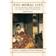 The Moral Life An Introductory Reader in Ethics and Literature