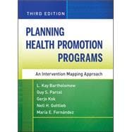 Planning Health Promotion Programs : An Intervention Mapping Approach