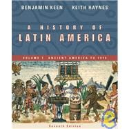 A History of Latin America Volume 1: Acient America to 1910