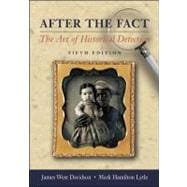 After the Fact, with Primary Source Investigator CD : The Art of Historical Detection