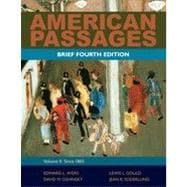 American Passages: A History of the United States, Volume 2: Since 1865, Brief, 4th Edition
