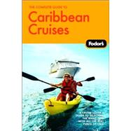 Caribbean Cruises : A Cruise Lover's Guide to Selecting the Right Trip, with All the Best Ports of Call
