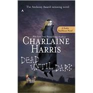 Dead Until Dark A Sookie Stackhouse Novel