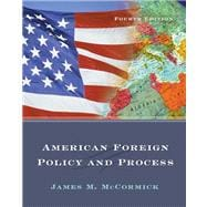 American Foreign Policy and Process (with InfoTrac)