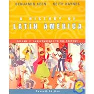 A History of Latin America Volume 2: Independence to the Presnet