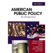 American Public Policy: An Introduction, 10th Edition