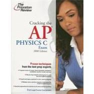 Cracking the AP Physics C Exam, 2008 Edition