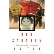 Red Sorghum A Novel of China