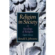 Religion In Society A Sociology Of Religion- (Value Pack w/MySearchLab)