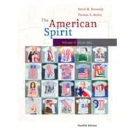 The American Spirit: U.S. History as Seen by Comtemporaries, Volume II, 12th Edition