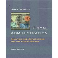 Fiscal Administration Analysis and Applications for the Public Sector