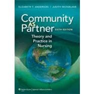 Community as Partner; Theory and Practice in Nursing