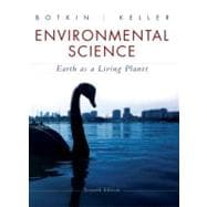 Environmental Science: Earth as a Living Planet, 7th Edition
