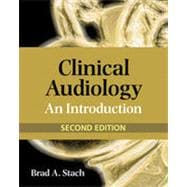 Clinical Audiology: An Introduction, 2nd Edition