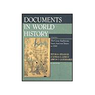 Documents in World History: The Great Traditions : From Ancient Times to 1500