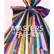 Masters of Fashion The Leading Figures Behind the Dream