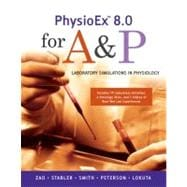 PhysioEx 8. 0 for A and P : Laboratory Simulations in Physiology