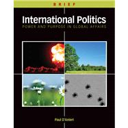 International Politics Power and Purpose in Global Affairs, Brief Edition