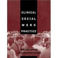 Clinical Social Work Practice : An Integrated Approach
