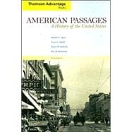 Thomson Advantage Books: American Passages: A History of the United States
