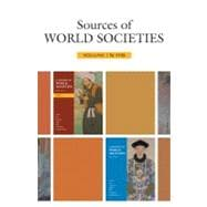 Sources of World Societies, Volume 1: To 1715
