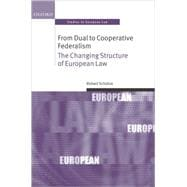 From Dual to Cooperative Federalism The Changing Structure of European Law