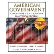 American Government : Continuity and Change, 2004 Texas Edition, Election Update