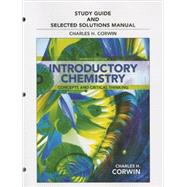 Study Guide & Selected Solutions Manual for Introductory Chemistry Concepts and Critical Thinking