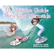 The Tiptoe Guide to Tracking Mermaids