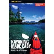 Kayaking Made Easy, 3rd; A Manual for Beginners with Tips for the Experienced