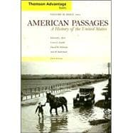 Thomson Advantage Books: American Passages: A History of the United States Since 1865