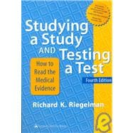 Studying a Study and Testing a Test : How to Read the Health Science Literature