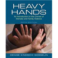 Heavy Hands An Introduction to the Crimes of Intimate and Family Violence