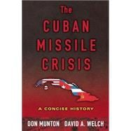 The Cuban Missile Crisis A Concise History