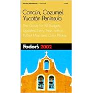 Cancun, Cozumel, Yucatan Peninsula 2002 : The Guide for All Budgets, Updated Every Year, with a Pullout Map and Color Photos