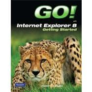 GO! with Internet Explorer 8 Getting Started