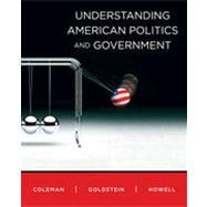 Understanding Amercian Politics and Government : Alternate Edition