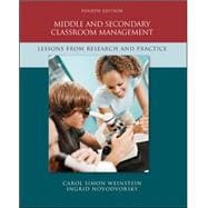 Middle and Secondary Classroom Management : Lessons from Research and Practice