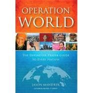 Operation World : The Definitive Prayer Guide to Every Nation