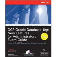 OCP Oracle Database 10g : New Features for Administrators Exam Guide
