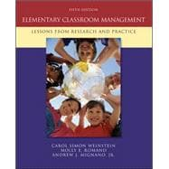 Elementary Classroom Management : Lessons from Research and Practice