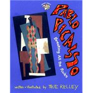 Pablo Picasso : Breaking All the Rules