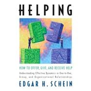 Helping : How to Offer, Give, and Receive Help